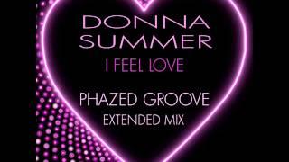 donna summer i feel love 2013 phazed groove extended mix