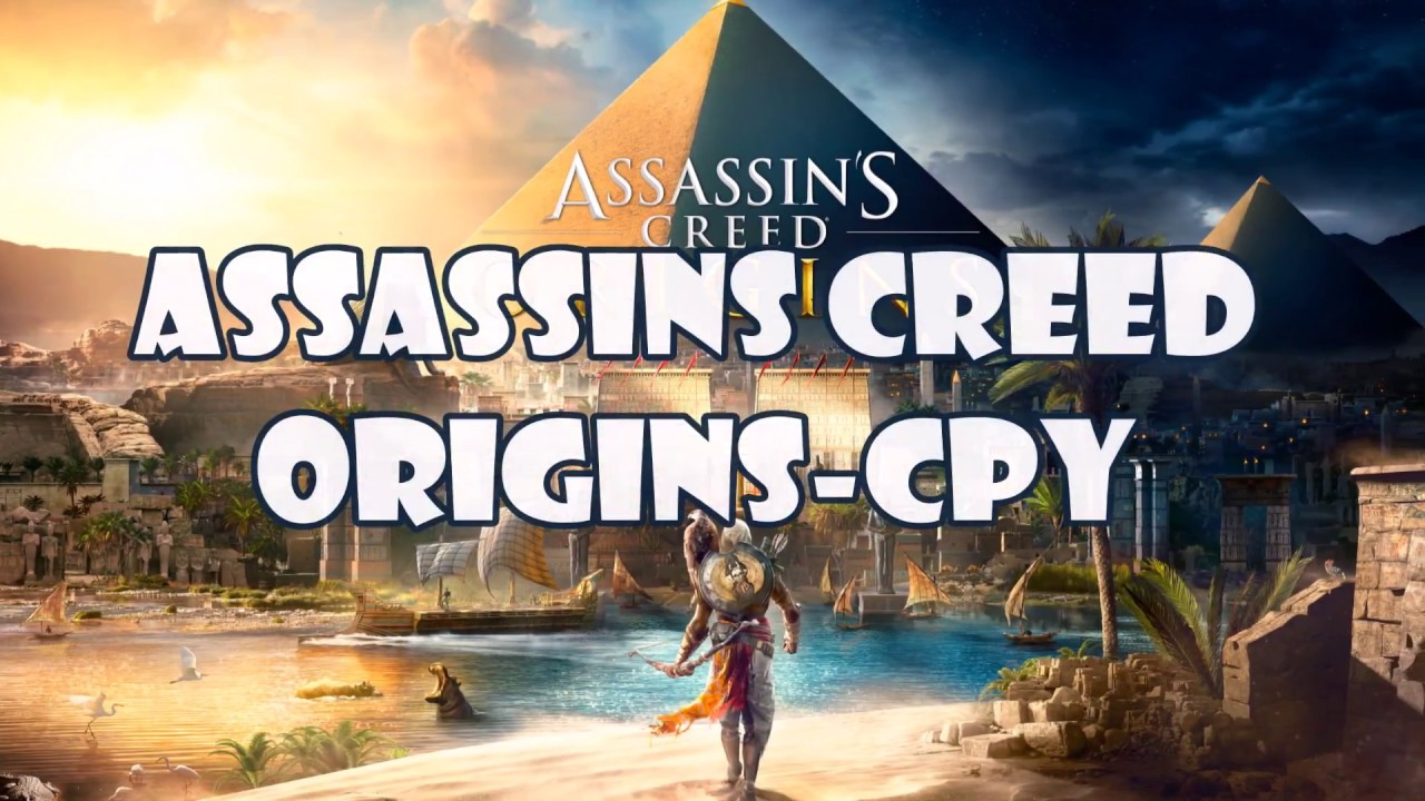 assassins creed origins cpy crack pc free download