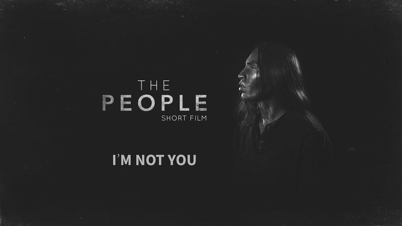 "The People (Short Film) - ""I'm not you"""