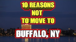 Top 10 reasons NOT to move to Buffalo, New York.
