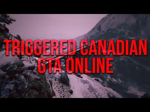 Triggered Canadian LITERALLY LOSES HIS MIND - GTA Online