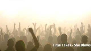 Time Takers - She Blows (Whistle Tune) FREE DOWNLOAD LINK [Original - Non Radio Rip]