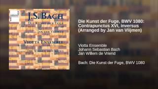 Die Kunst der Fuge, BWV 1080: Contrapunctus XVI, inversus (Arranged by Jan van Vlijmen)