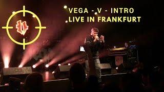 Vega - V - Intro - Live in Frankfurt