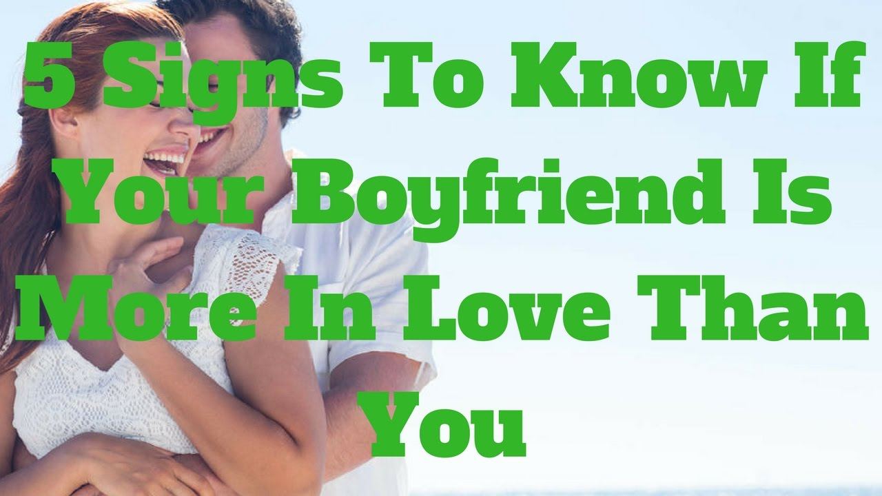 5 signs your boyfriend loves you