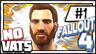HERE WE GO! [1] Fallout 4 NO VATS | SURVIVAL DIFFICULTY | CHALLENGE PLAYTHROUGH