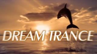 Dream Trance Anthems Mix V4 [The Best Emotional/Melodic/Uplifting Trance]♫♫♫