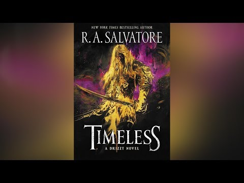 R.A. Salvatore on the new Drizzt Novel 'Timeless'