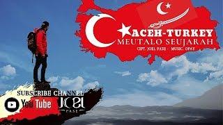 Lagu terbaru Aceh Joel Pase, Aceh - Turki Meutaloe Seujarah,
