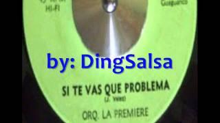 Orquesta La Premiere - Si Te Vas Que Problema