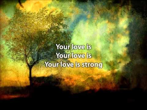 Your Love is Strong   Jon Foreman with lyrics
