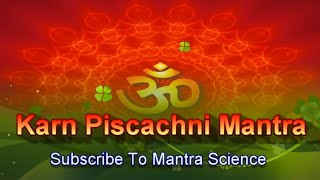 Extremely Powerful Mahavidya Karna Pishachini Mantra