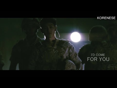 [MV] Descendants of the Sun || I'd Come For You