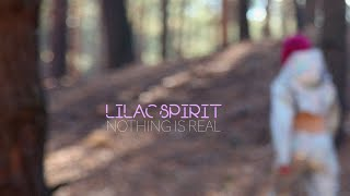 Lilac Spirit -  Nothing Is Real
