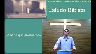 Estudo Bíblico - Ele sabe que precisamos.