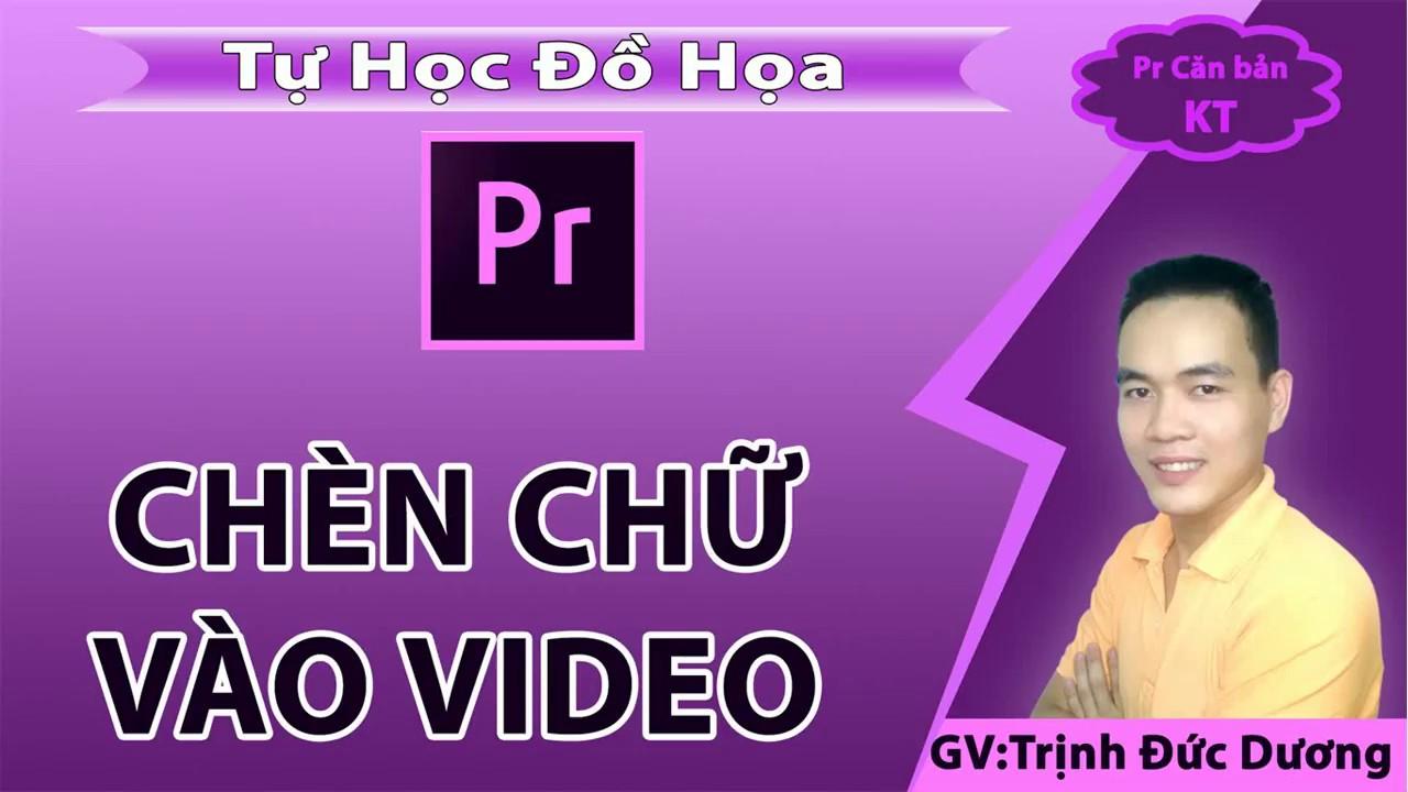 Chèn chữ vào video, Hướng dẫn ghép chữ vào video bằng Premiere