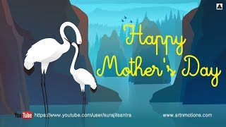 Happy Mother's Day 2018! Greeting Card, Tribute - Messages, Wishes, Facebook, Whatsapp video