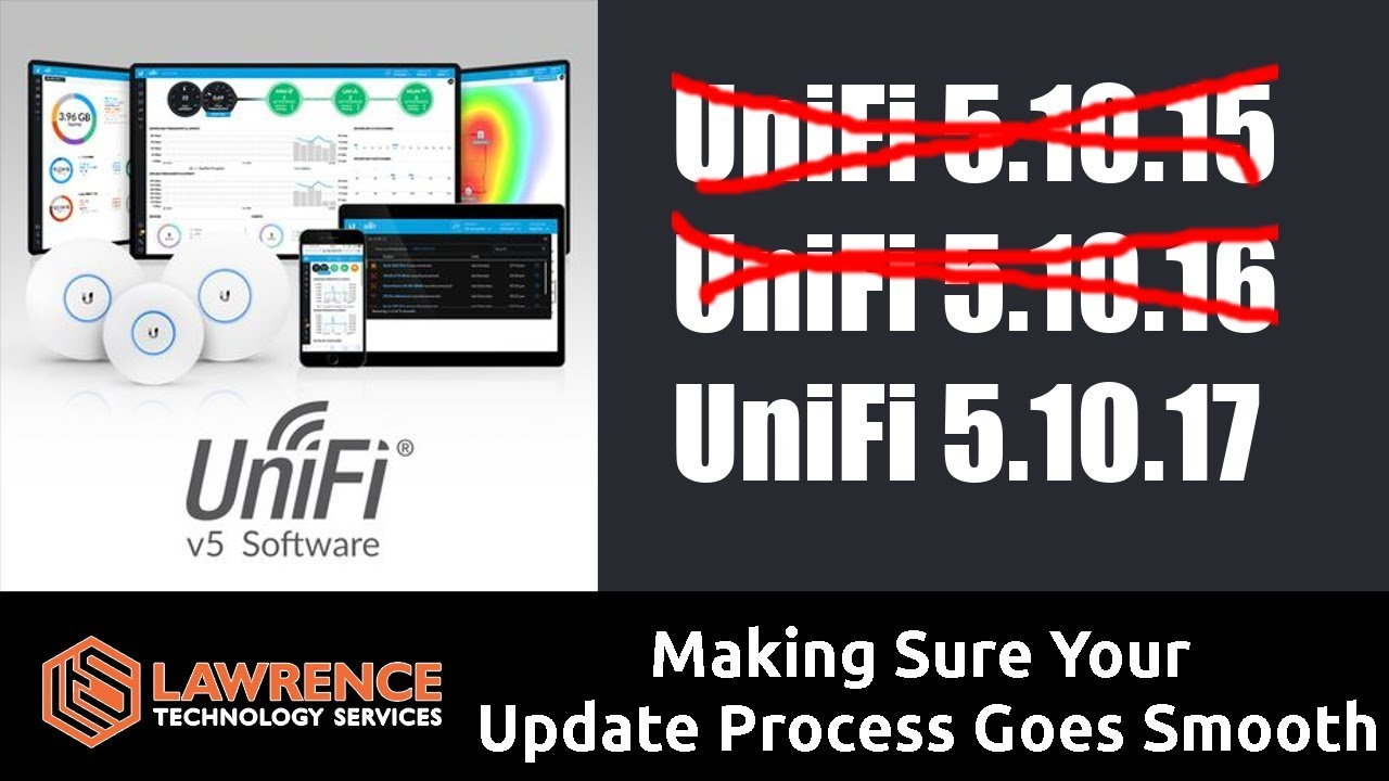 Our UniFi Controller Update Process and Recent Releases: 5 10 15 / 5 10 16  / 5 10 17