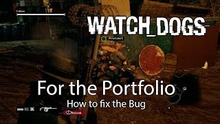 Watch_Dogs: Howto fix the Glitch in *For the Portfolio* Mission on Xbox One/PS4/PC