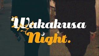 クボタカイ Wakakusa Night. (Official Music Video)