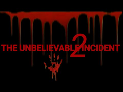 THE UNBELIEVABLE INCIDENT 2 part to continued..for you