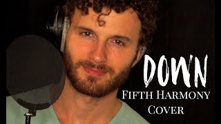 Video Fifth Harmony - Down ft. Gucci Mane Cover (Josh Olsen) download MP3, 3GP, MP4, WEBM, AVI, FLV Maret 2018