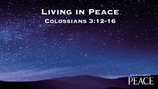12/20/20 - Living In Peace (Colossians 3:12-16) - Upload