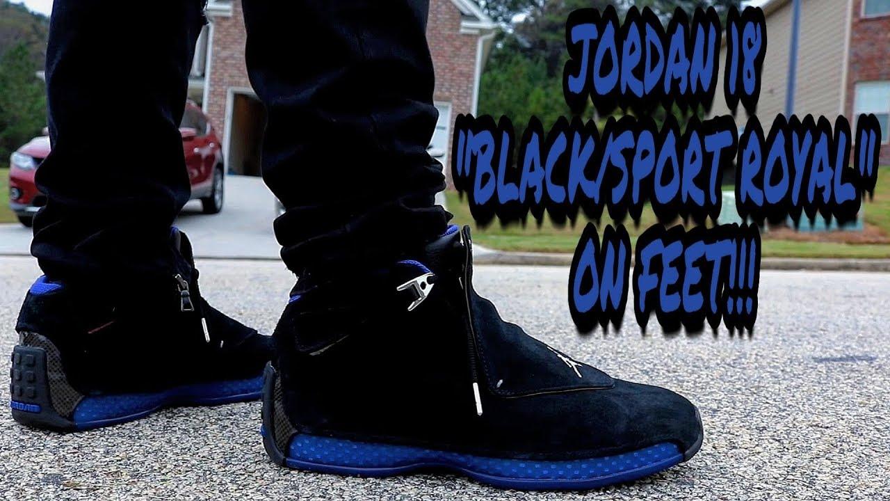 6cbb175e087d7b THESE LOOK DOPE ON FEET!!! JORDAN 18 BLACK SPORT ROYAL!!! - YouTube