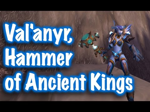 Jessiehealz - Val'anyr, Hammer of Ancient Kings, Legendary Mace Guide (World of Warcraft)