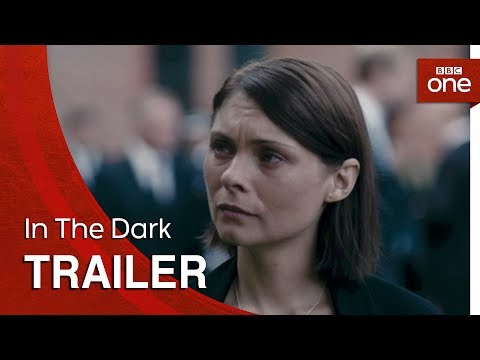 In The Dark | Trailer - BBC One