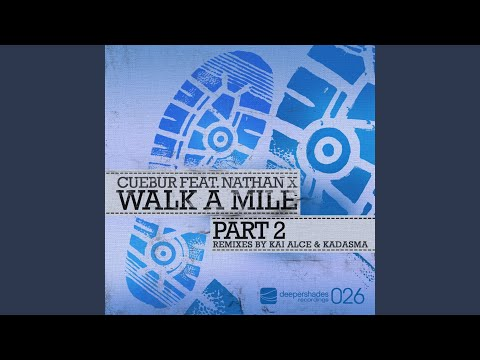 Walk a Mile (Kai Alce Remix)