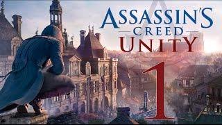 Прохождение Assassin's Creed Unity — Часть 1: Новый Ассасин Арно(Прохождение Assassin's Creed Unity Единство Часть 1 Прохождение Assassin's Creed Единство - Париж, 1789 год. Французская революц..., 2014-11-12T01:16:45.000Z)