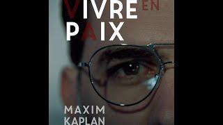Maxim Kaplan  - Vivre en Paix