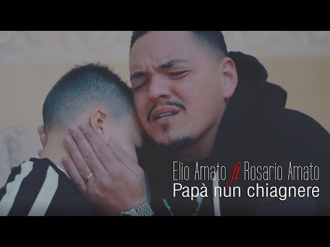 Elio Amato Ft. Rosario Amato - Papà Nun Chiagnere (Video Ufficiale 2017)