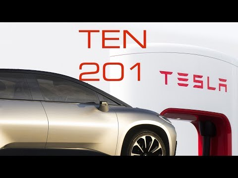 FF91 Prototypes, Model 3 Production, Supercharger Price Rise, -  TEN Episode 201