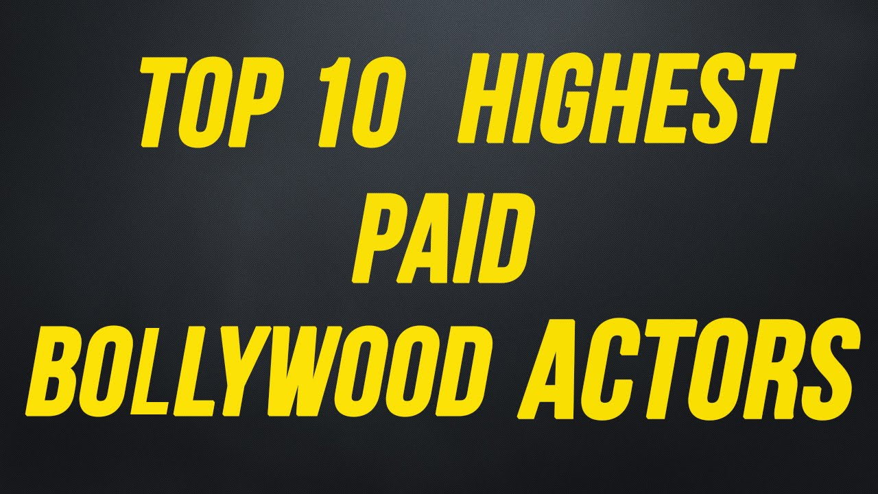 top 10 highest paid bollywood actors in 2015   youtube