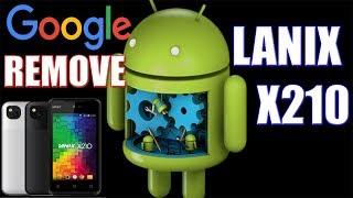 Lanix X210 - Cómo Eliminar Cuenta Google. Quitar cuenta antirrobo 2017.