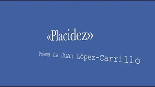 «Placidez»: poema de Juan López-Carrillo