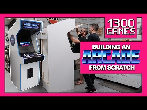 BUILDING AN ARCADE FROM SCRATCH