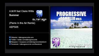 A.M.R feat Claire Willis - Summer (Pierre In The Air Remix) [Alter Ego Progressive]