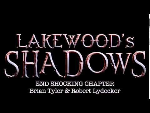 End Shocking Chapter - Brian Tyler & Robert Lydecker [LAKEWOOD'S SHADOWS OST]