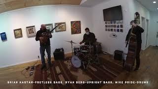Brian Kastan-Fretless Bass, Ryan Berg-Upright Bass, Mike Pride-Drums