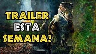 TRAILER Esta SEMANA De JURASSIC WORLD 2 FALLEN KINGDOM!!!!