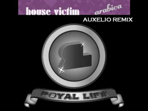 HOUSE VICTIM - ARABICA (AUXELIO REMIX)