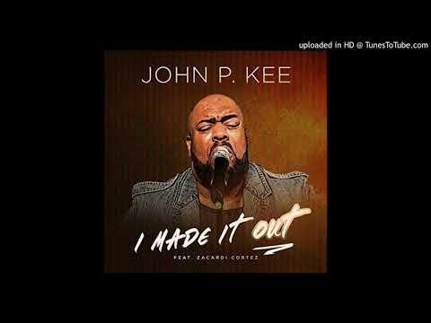 John P Kee Feat. Zacardi Cortez - I Made It Out Mp3