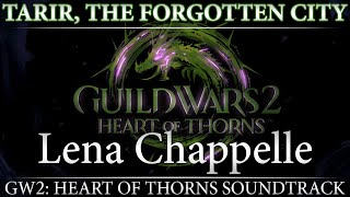 "GW2: Heart of Thorns Soundtrack - ""Tarir, The Forgotten City"""
