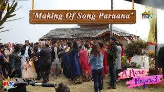 Making of Paraana - A Mero Hajur 3 - Anmol KC, Suhana Thapa