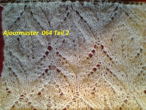 Ajourmuster  064*Teil 2*Stricken lernen* Muster für Pullover Strickjacke Mütze*Tutorial Handarbeit
