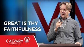 Great Is Thy Faithfulness - Lamentations 3:22-31 - Skip Heitzig