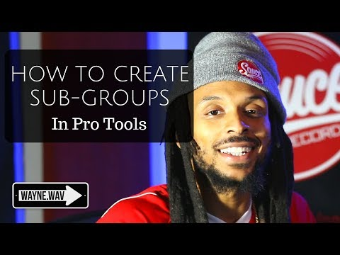 How to Create and Use Sub-masters In Pro Tools | Mixing Using Subgroups